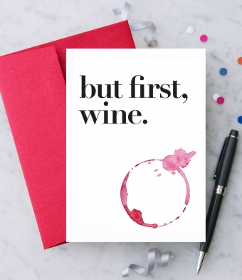 Design with Heart Studio - Greeting Cards - but first, wine.