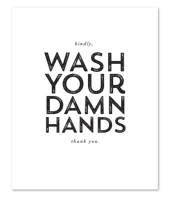 Design with Heart Studio - Art Prints - Wash Your Damn Hands