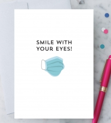 Design with Heart Studio - New - Smile With Your Eyes – COVID19 Greeting Card